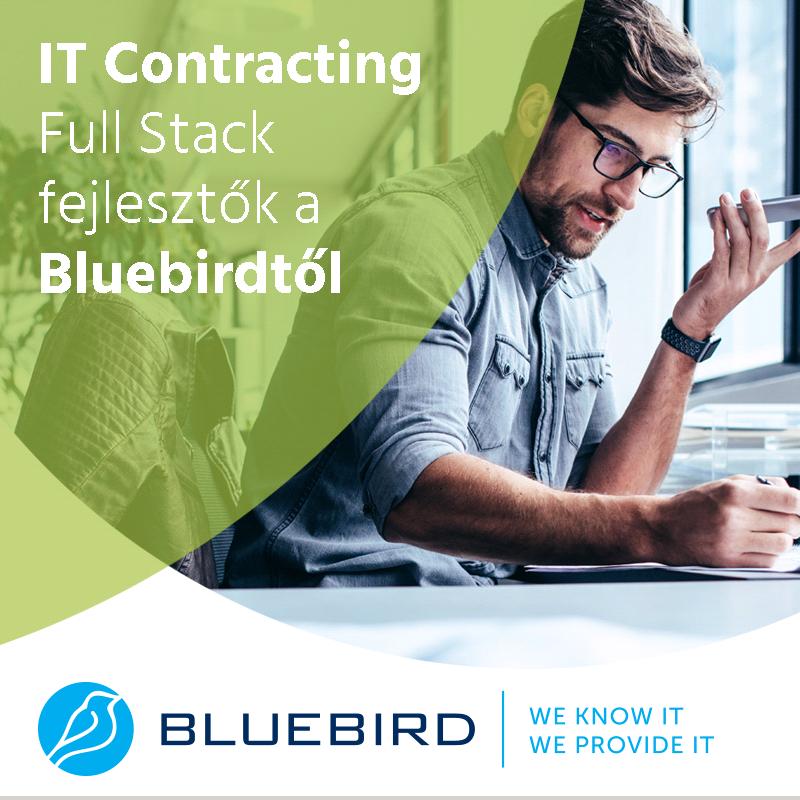 IT Contracting - Full Stack fejlesztők a Bluebirdtől